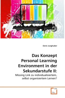 Das Konzept Personal Learning Environment in der Sekundarstufe II: