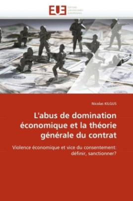 L'abus de domination économique et la théorie générale du contrat