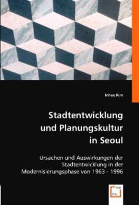 Stadtentwicklung und Planungskultur in Seoul