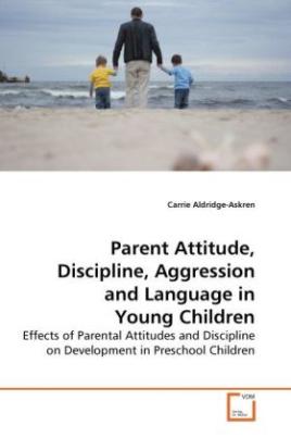 Parent Attitude, Discipline, Aggression and Language in Young Children