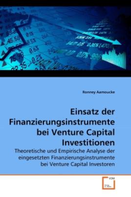 Einsatz der Finanzierungsinstrumente bei Venture Capital Investitionen