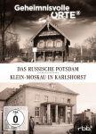 Geheimnisvolle Orte Vol. 2: Das russische Potsdam - Klein-Moskau in Karlshorst