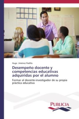 Desempeño docente y competencias educativas adquiridas por el alumno