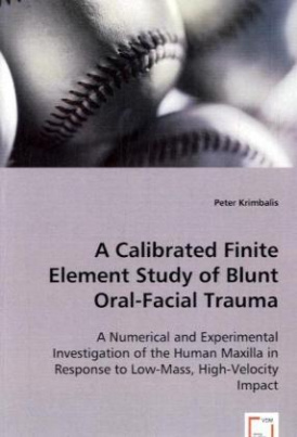 A Calibrated Finite Element Study of Blunt Oral-Facial Trauma