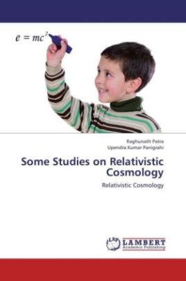 Some Studies on Relativistic Cosmology