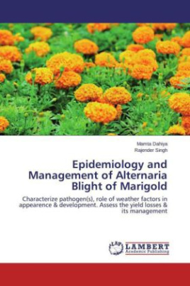 Epidemiology and Management of Alternaria Blight of Marigold