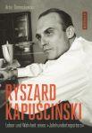 Artur Domoslawski - Ryszard Kapuscinski