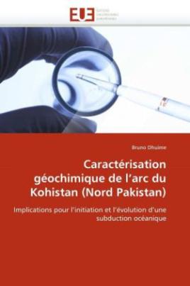 Caractérisation géochimique de l'arc du Kohistan (Nord Pakistan)