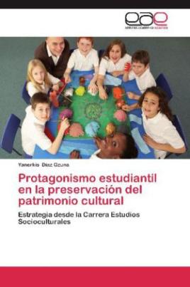 Protagonismo estudiantil en la preservación del patrimonio cultural