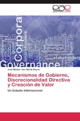 Mecanismos de Gobierno, Discrecionalidad Directiva y Creación de Valor