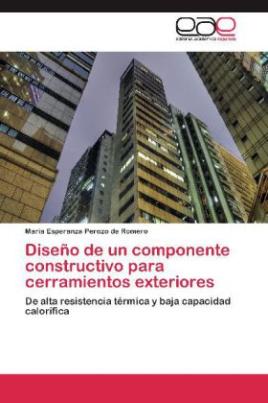 Diseño de un componente constructivo para cerramientos exteriores
