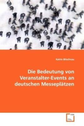 Die Bedeutung von Veranstalter-Events an deutschen Messeplätzen