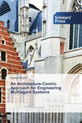 An Architecture-Centric Approach for Engineering Multiagent Systems