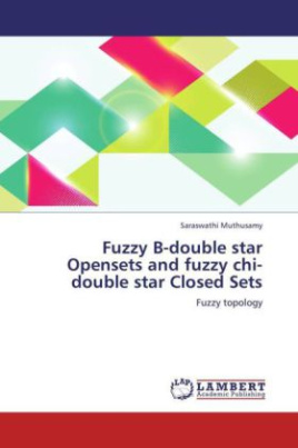Fuzzy B-double star Opensets and fuzzy chi-double star Closed Sets