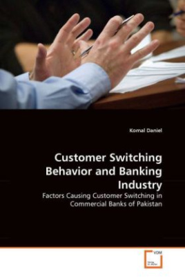 Customer Switching Behavior and Banking Industry