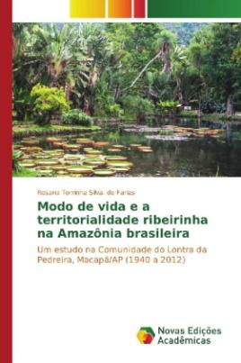Modo de vida e a territorialidade ribeirinha na Amazônia brasileira