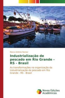Industrialização de pescado em Rio Grande - RS - Brasil