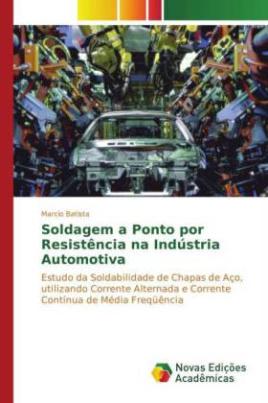 Soldagem a ponto por resistência na Indústria Automotiva
