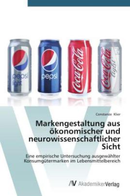 Markengestaltung aus ökonomischer und neurowissenschaftlicher Sicht