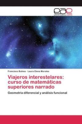 Viajeros interestelares: curso de matemáticas superiores narrado