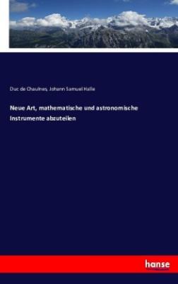 Neue Art, mathematische und astronomische Instrumente abzuteilen