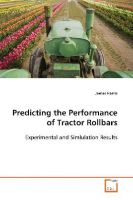 Predicting the Performance of Tractor Rollbars