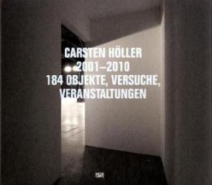 Carsten Höller 2001-2010
