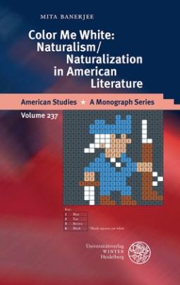 Color Me White: Naturalism/Naturalization in American Literature