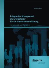 Integriertes Management als Erfolgsfaktor für die Unternehmensführung: Komplexität und Dynamik