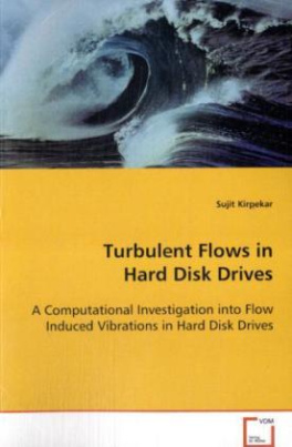 Turbulent Flows in Hard Disk Drives