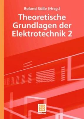 Theoretische Grundlagen der Elektrotechnik. Tl.2