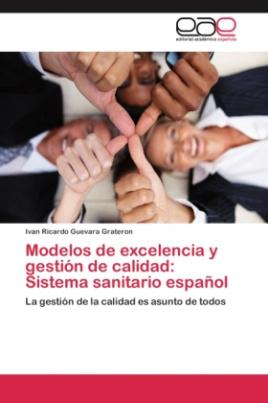 Modelos de excelencia y gestión de calidad: Sistema sanitario español