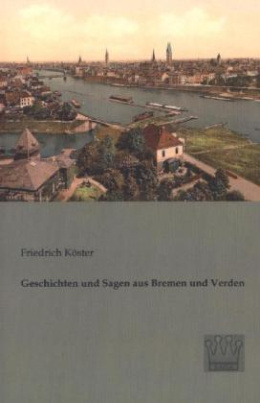 Geschichten und Sagen aus Bremen und Verden
