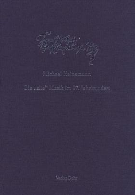 """Schütz-Dokumente - Die """"alte"""" Musik im 17. Jahrhundert"""