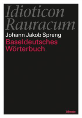 Idioticon Rauracum oder Baseldeutsches Wörterbuch