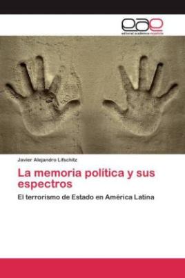 La memoria política y sus espectros