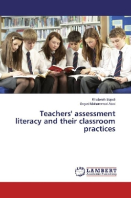 Teachers' assessment literacy and their classroom practices