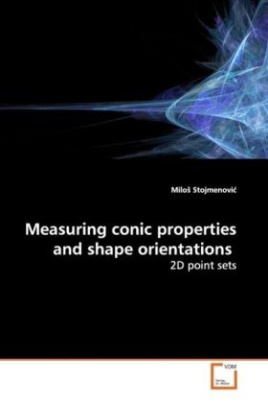 Measuring conic properties and shape orientations