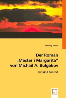 Der Roman 'Master i Margarita' von Michail A. Bulgakov