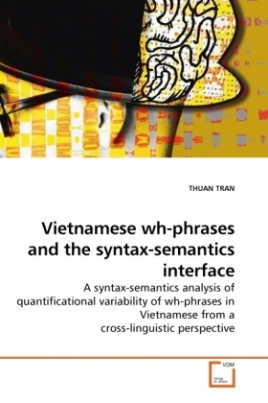 Vietnamese wh-phrases and the syntax-semantics interface