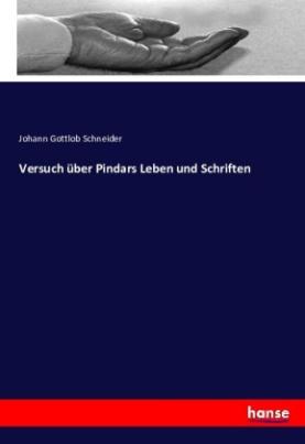 Versuch über Pindars Leben und Schriften