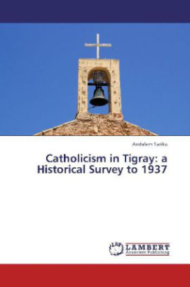 Catholicism in Tigray: a Historical Survey to 1937
