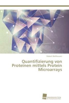 Quantifizierung von Proteinen mittels Protein Microarrays