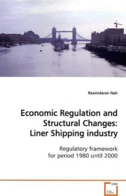 Economic Regulation and Structural Changes: Liner Shipping industry