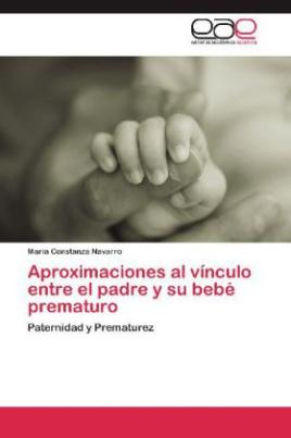 Aproximaciones al vínculo entre el padre y su bebé prematuro