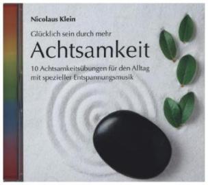 Glücklich sein durch mehr Achtsamkeit, 1 Audio-CD