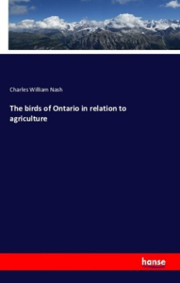 The birds of Ontario in relation to agriculture