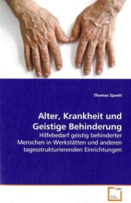 Alter, Krankheit und Geistige Behinderung