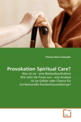 Provokation Spiritual Care?