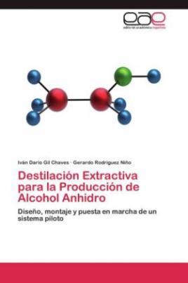 Destilación Extractiva para la Producción de Alcohol Anhidro